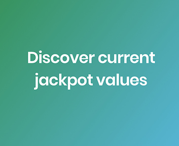 Discover current jackpot values